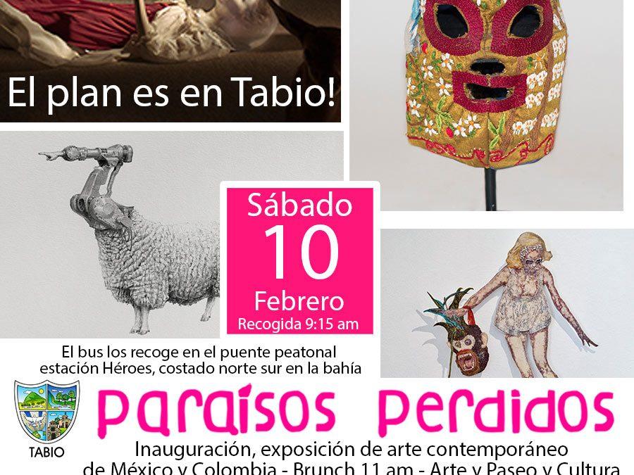 Paraísos Perdidos inauguración: sábado 10 / 11am en Tabio